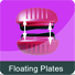 Floating Plates