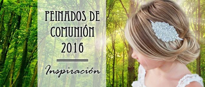Tendencias en peinados de Primera Comunión - 2016