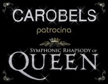 Carobels patrocina Symphonic Rhapsody of Queen_queen